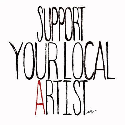 Support_Your_Local_Artist_-_LARGE